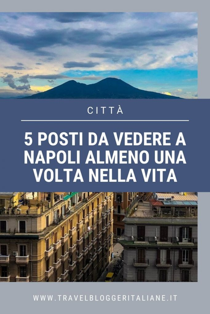5 posti da vedere a Napoli almeno una volta nella vita