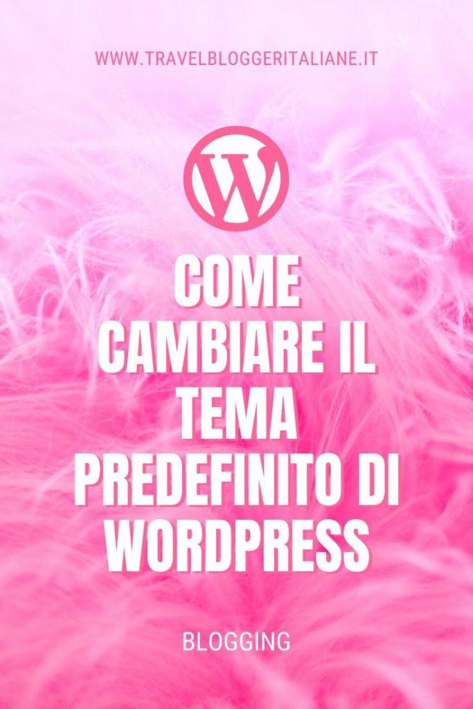 Come cambiare il tema predefinito di WordPress