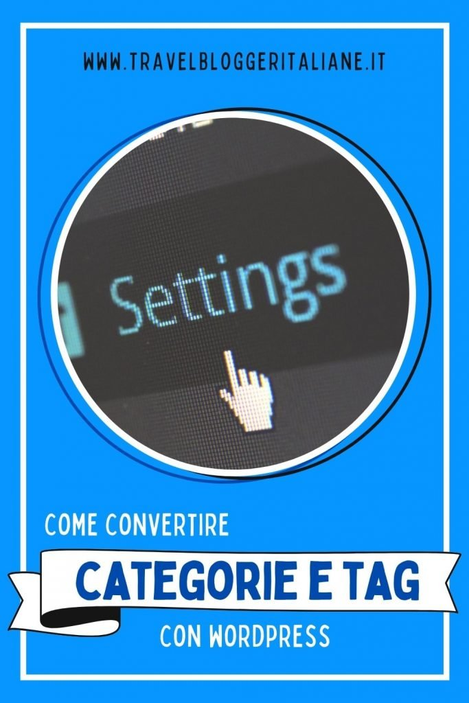 Come convertire categorie in tag (e viceversa) con WordPress