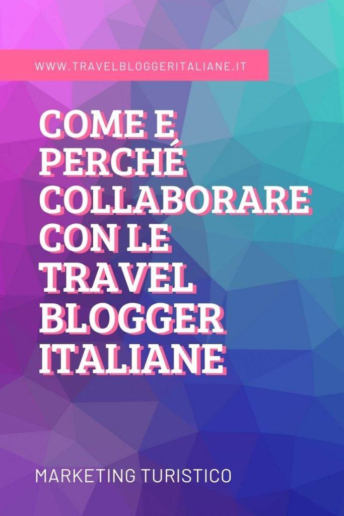 Marketing turistico: Come e perché collaborare con la community Travel Blogger Italiane