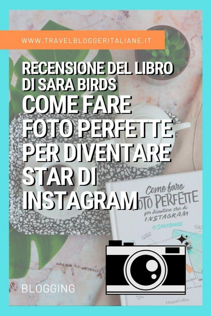 Recensione libro Come fare foto perfette per diventare star di Instagram di Sara Birds edizioni HarperCollins