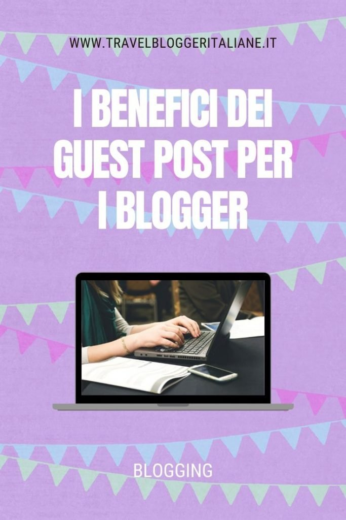 Quali sono i benefici dei guest post per i blogger