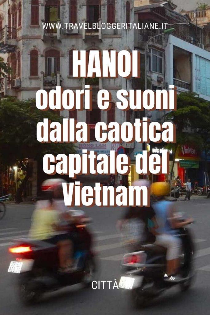 Hanoi: odori e suoni dalla caotica capitale del Vietnam