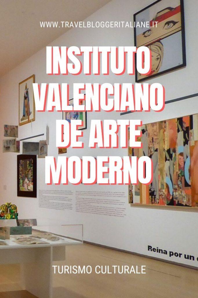 Turismo culturale: l'Instituto Valenciano de Arte Moderno di Valencia