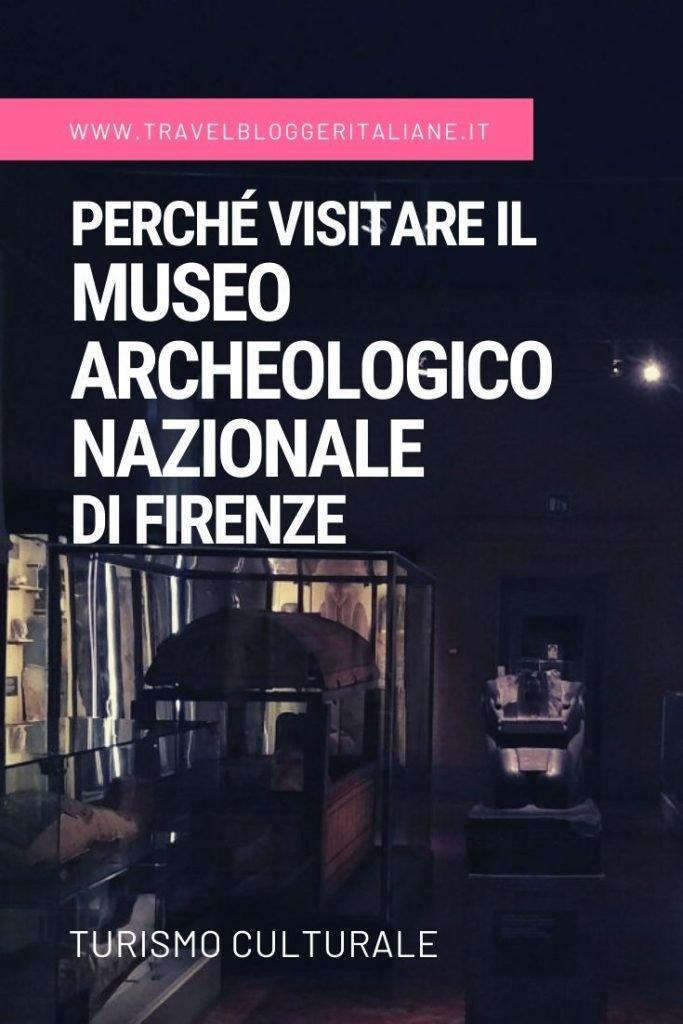 Turismo culturale: perché visitare il Museo Archeologico Nazionale di Firenze