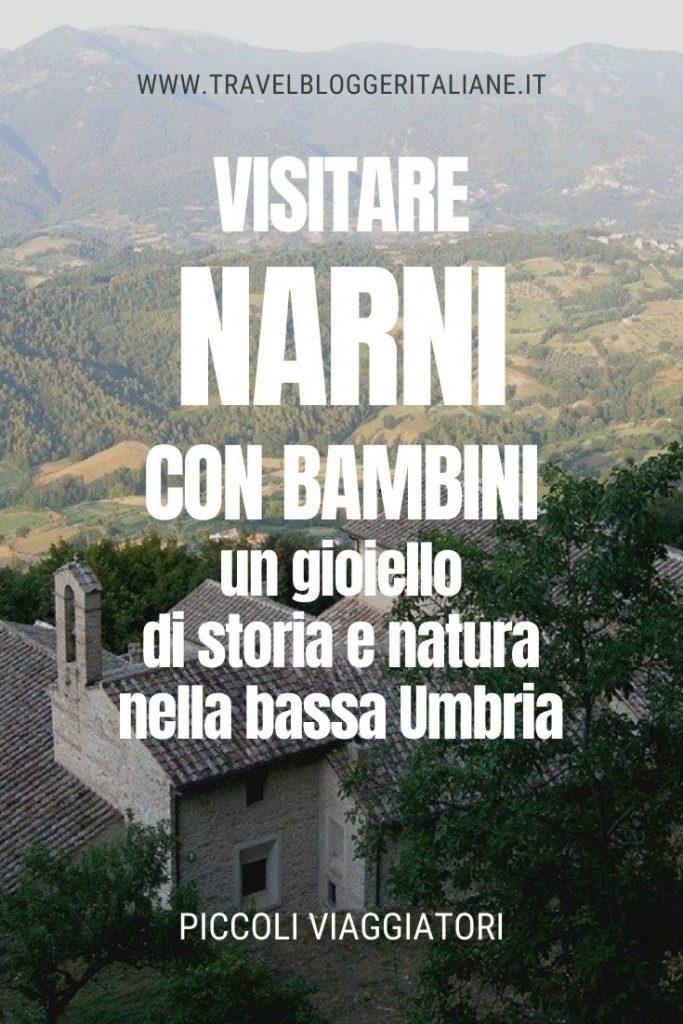 Visitare Narni con bambini, un gioiello di storia e natura nella bassa Umbria