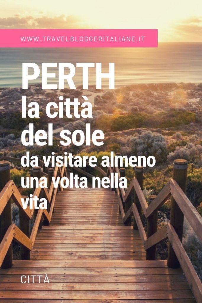 Città: Perth, la città del sole da visitare almeno una volta nella vita