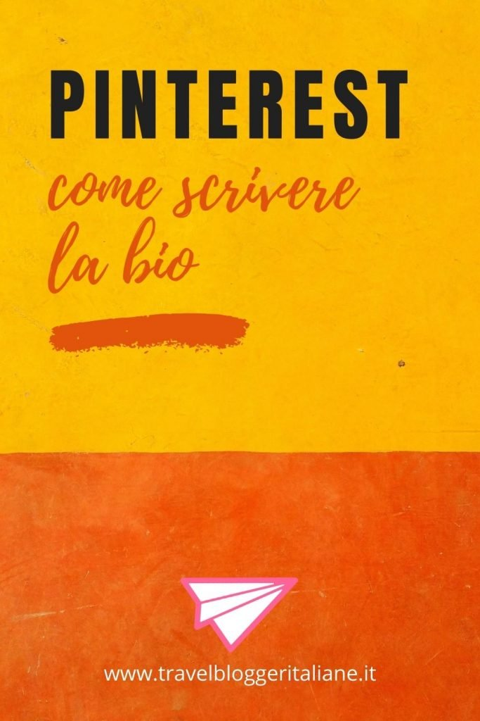 Profilo Pinterest perfetto: come scrivere la bio e scegliere la foto