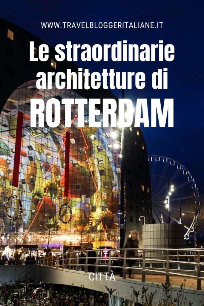 Le straordinarie architetture di Rotterdam
