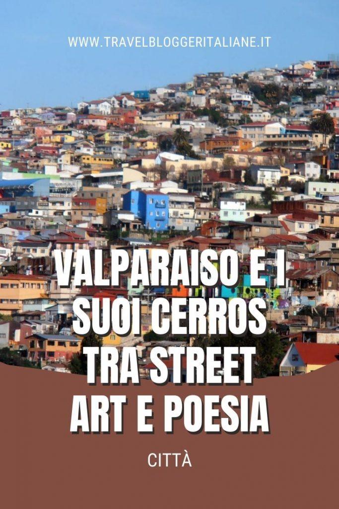 Città nel mondo: Valparaiso e i suoi Cerros tra street art e poesia